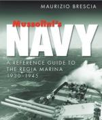 52643 - Brescia, M. - Mussolini's Navy. A Reference Guide to the Regia Marina 1930-1945