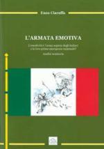 52652 - Ciaraffa, E. - Armata emotiva. L'emotivita' e' l'arma segreta degli Italiani o la loro prima emergenza nazionale? (L')