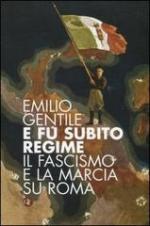 52654 - Gentile, E. - E fu subito regime. Il Fascismo e la Marcia su Roma