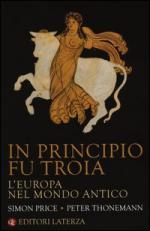 52657 - Price-Thonemann, S.-P. - In principio fu Troia. L'Europa nel mondo antico