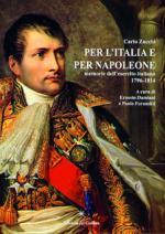 52664 - Zucchi, C. - Per l'Italia e per Napoleone. Memorie dell'esercito italiano 1796-1814