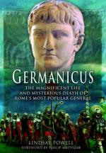 52679 - Powell, P.L. - Germanicus. The Magnificent Life and Mysterious Death of Rome's Most Popular  General