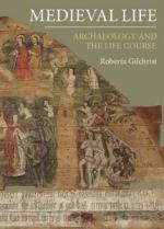 52689 - Gilchrist, R. - Medieval Life. Archaeology and the Life Course