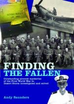 52702 - Saunders, A. - Finding the Fallen. Outstanding Aircrew Mysteries from the First World War to Desert Storm