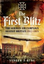 52706 - Hyde, A. - First Blitz. The German Air Campaign Against Britain 1917-1918 (The)