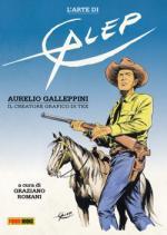 52710 - Romani, G. cur - Arte di Galep. Aurelio Galleppini il creatore grafico di Tex (L')