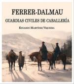 52716 - Francisco-Sala, L.M.-L. - Ferrer-Dalmau. Guardias Civiles de Caballeria