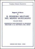 52740 - Fiorani Piacentini, V. - Pensiero militare nel mondo musulmano Vol 1. Credenti e non credenti: il pensiero militare e la dottrina del jihad (Il)