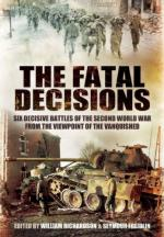 52741 - Freidlin-Richardson, W.-S. - Fatal Decisions. First Hand Accounts by Hitler's Generals  (The)