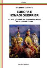 52748 - Cossuto, G. - Europa e Nomadi Guerrieri. Gli sciti, gli unni e altri popoli delle steppe alle origini dell'Europa