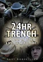 52752 - Robertshaw, A. - 24 Hr Trench. A Day in the Life of a Frontline Tommy