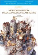 52757 - Giardino, C. cur - Archeometallurgia: dalla conoscenza alla fruizione
