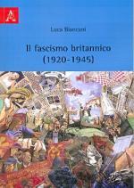 52762 - Biancani, L. - Fascismo britannico 1920-1945 (Il)
