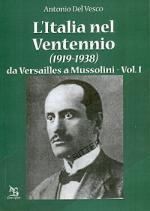 52765 - Del Vesco, A. - Italia nel Ventennio 1919-1938 Vol 1: da Versailles a Mussolini (L')