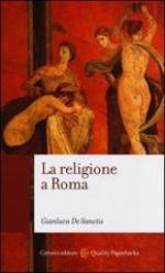 52770 - De Sanctis, M. - Religione a Roma. Luoghi, culti, sacerdoti, Dei (La)