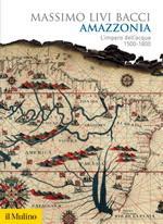 52776 - Livi Bacci, M. - Amazzonia. L'impero dell'acqua 1500-1800