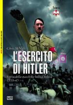 52784 - McNab, C. - Esercito di Hitler. Storia della macchina bellica tedesca (L')