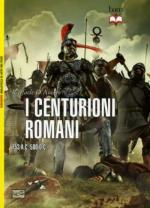 52787 - D'Amato, R. - Centurioni romani 753 a.C-500 d.C. (I)