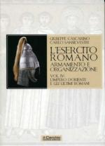 52791 - Cascarino, G. - Esercito Romano. Armamento e organizzazione Vol 4: L'Impero d'Oriente e gli ultimi Romani