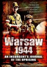 52798 - Czajkowski, M. - Warsaw 1944. An Insurgent's Journal of the Uprising Written by Zbigniew Czajkowski