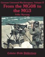 52802 - Myrvang, F. - From the MG08 to the MG3 - German Universal Machine Guns Vol 2