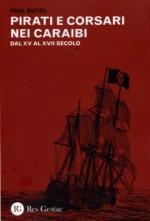 52809 - Butel, P. - Pirati e corsari nei Caraibi dal XVI al XVII secolo