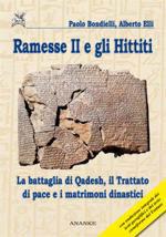 52817 - Bondielli-Elli, P.-A. - Ramesse II e gli Hittiti. La battaglia di Qadesh, il trattato di pace e i matrimoni dinastici