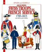 52826 - Devin-Jouineau, D.-A. - Officers and Soldiers 19: The Swiss under the Service of France 1785-1815