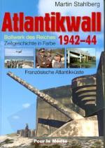52838 - Stahlberg, M. - Atlantikwall 1942-1944. Franzoesische Atlantikkueste