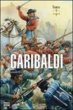52852 - Field, R. - Garibaldi. Il comandante, lo stratega, il combattente