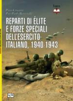 52854 - Crociani-Battistelli, P.-P. - Reparti di elite e forze speciali dell'esercito italiano 1940-1943