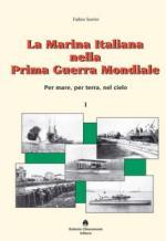 52858 - Sorini, F. - Marina italiana nella Prima Guerra Mondiale. Per mare, per terra e nel cielo. Cofanetto 2 Voll (La)
