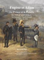 52874 - Papi, R. - Eugene et Adam. Le Prince et le Peintre. Le Cycle de Leuchtenberg et les Campagnes Napoleoniennes de 1809 et 1812