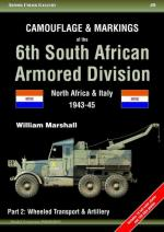52875 - Marshall, W. - Armor Color Gallery 09: Camouflage and Markings of the 6th South African Armored Division - North Africa & Italy, 1943-45 Part 2: Wheeled Transport and Artillery