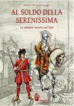 52902 - Prelli-Compagni, A.-P. - Sotto le bandiere di San Marco. Le armate della Serenissima nel '600