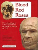 52921 - AAVV,  - Blood Red Roses. The Archaeology of a Mass Grave from the Battle of Towton AD 1461