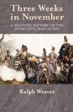 52955 - Weaver, R. - Three Weeks in November. A Military History of the Swiss Civil War of 1847