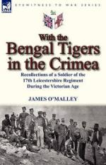 52966 - O'Malley, J. - With the Bengal Tigers in the Crimea. Recollections of a Soldier of the 17th Leicestershire Regiment During the Victorian Age