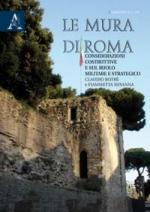52973 - Botre'-Susanna, C.-F. - Mura di Roma. Considerazioni sulla costruzione e sul ruolo militare e strategico (Le)