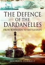 53048 - Forrest, M. - Defence of the Dardanelles. From Bombards to Battleships (The)