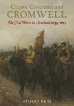 53050 - Reid, S. - Crown Covenant and Cromwell. The Civil Wars in Scotland 1639-1651
