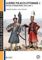53066 - Mistrini-Cristini, V.-L.S. - Guerre Polacco Ottomane 1593-1699 Vol 2: Gli scontri armati