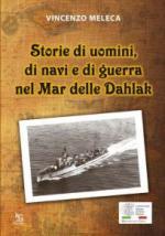 53079 - Meleca, V. - Storie di uomini, di navi e di guerra nel Mar delle Dahlak