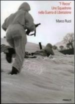 53087 - Ruzzi, M. - 'F Recce' uno squadrone nella guerra di liberazione