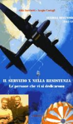 53088 - Sacchetti-Costagli, A-S. cur - Servizio X nella Resistenza. Le persone che vi si dedicarono. Guerra nell'ombra 1944-1945 (Il)