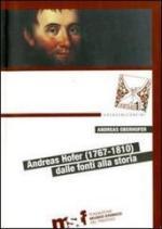 53130 - Oberhofer, A. - Andreas Hofer (1767-1810) dalle fonti alla storia