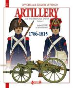 53172 - Letrun-Mongin, L.-J.M. - Officers and Soldiers 23: French Artillery and the Gribeauval System 1786-1815 Vol 1: Foot Artillery