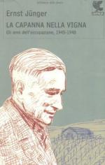 53180 - Juenger, E. - Capanna nella vigna. Gli anni dell'occupazione 1945-1948 (La)