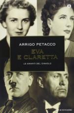 53186 - Petacco, A. - Eva e Claretta. Le amanti del diavolo