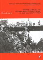 53187 - Pellegrini, M. - Guerra e Societa' nel 1915: Calcinato durante la mobilitazione. Il caso della Brigata Sassari